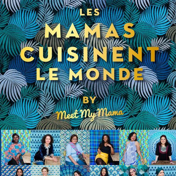 Livre les Mamas cuisinent le monde by Meet my Mama